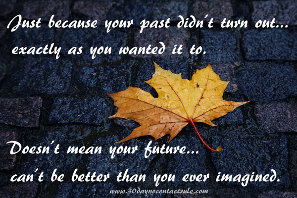 Just because your past.