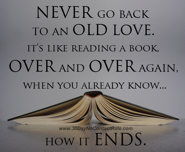Never Go Back To An Old Love
