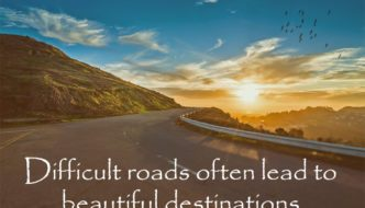 Difficult Roads Often Lead